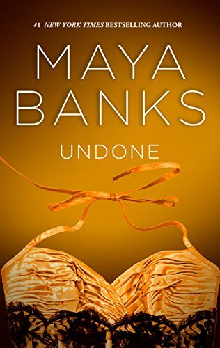 Undone by Maya Banks