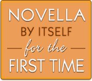 Novella, by Itself, for the First Time